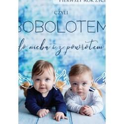 """Bliźnięta Pierwszy Rok z Życia """"Bobolotem czyli do nieba i z powrotem"""""""